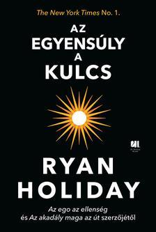 Ryan Holiday - A mozdulatlanság a kulcs