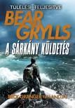 Bear Grylls - A sárkány küldetés [eKönyv: epub, mobi]