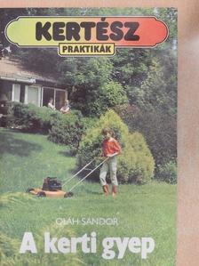 Oláh Sándor - A kerti gyep [antikvár]