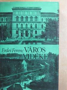 Erdei Ferenc - Város és vidéke [antikvár]