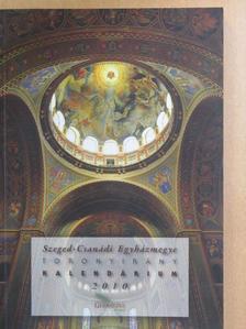 Ágoston Julián - Szeged-Csanádi Egyházmegye Toronyirány Kalendárium 2010 [antikvár]