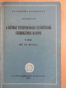 Benedek Pál - A kémiai technológiai számítások fizikokémiai alapjai II. (töredék) [antikvár]