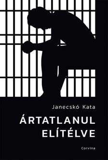 Kata Janecskó - Ártatlanul elítélve [eKönyv: epub, mobi]