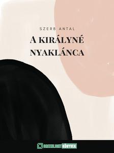 Szerb Antal - A királyné nyaklánca [eKönyv: epub, mobi]