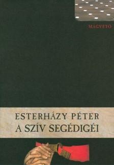 ESTERHÁZY PÉTER - A szív segédigéi [eKönyv: epub, mobi]