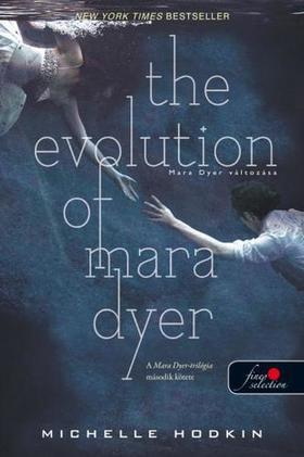 Michelle Hodkin - The Evolution of Mara Dyer - Mara Dyer változása (Mara Dyer 2.) - KEMÉNY BORÍTÓS
