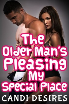 Desires Candi - The Older Man's Pleasing My Special Place [eKönyv: epub, mobi]