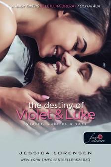 Jessica Sorensen - The Destiny of Violet and Luke - Violet, Luke és a sors (Véletlen 3.)