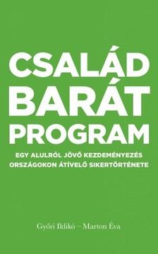 Éva Marton Ildikó Győri, - Családbarát program - Egy alulról jövő kezdeményezés országokon átívelő sikertörténete [eKönyv: epub, mobi]