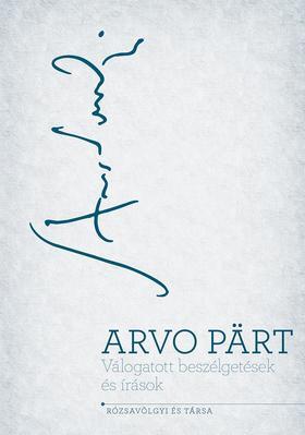 Arvo Pärt - Válogatott beszélgetések és írások