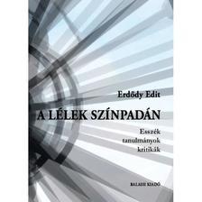 Erdődy Edit - Erdődy Edit: A lélek színpadán