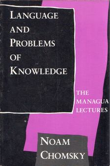 Noam Chomsky - Language and Problems of Knowledge: The Managua Lectures [antikvár]