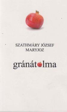 Szathmáry József Maryjoz - Gránátalma [antikvár]