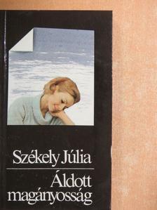Székely Júlia - Áldott magányosság [antikvár]