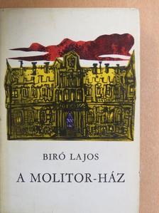 Biró Lajos - A Molitor-ház [antikvár]
