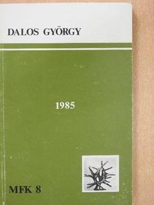 Dalos György - 1985 [antikvár]
