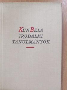 Kun Béla - Irodalmi tanulmányok [antikvár]