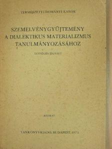 A. I. Ignatov - Szemelvénygyűjtemény a dialektikus materializmus tanulmányozásához [antikvár]