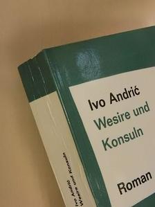 Ivo Andric - Wesire und Konsuln [antikvár]
