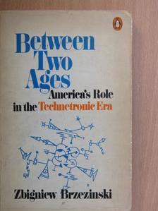 Zbigniew Brzezinski - Between Two Ages [antikvár]