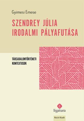 Gyimesi Emese - Szendrey Júlia irodalmi pályafutása Társadalomtörténeti kontextusok