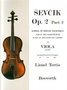 SEVCIK - SCHOOL OF BOWING TECHNIQUE FOR VIOLA OP.2 PART 2, ARRANGED BY LIONEL TERTIS