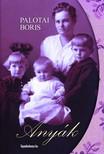 Palotai Boris - Anyák [eKönyv: epub, mobi]