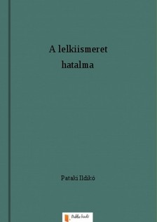Ildikó Pataki - A lelkiismeret hatalma [eKönyv: pdf, epub, mobi]