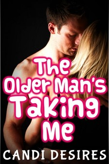 Desires Candi - The Older Man's Taking Me [eKönyv: epub, mobi]