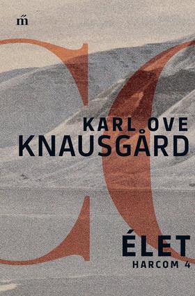 Karl Ove Knausgård - Élet - Harcom 4.