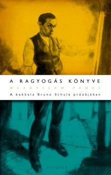 W³adys³aw Panas - A ragyogás könyve - A kabbala Bruno Schulz prózájában