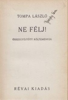Tompa László - Ne félj! [antikvár]