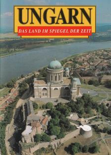 Klaudy Kinga - TÖRTÉNELMI SÉTÁK MAGYARORSZÁGON - NÉMET (UNGARN DAS LAND IM SPIEGEL DER ZEIT)