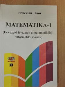 Dr. Szelezsán János - Matematika-1 [antikvár]