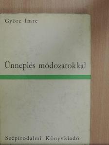 Györe Imre - Ünneplés módozatokkal [antikvár]