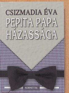 Csizmadia Éva - Pepita papa házassága (aláírt példány) [antikvár]