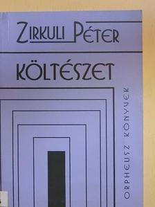 Zirkuli Péter - Költészet [antikvár]