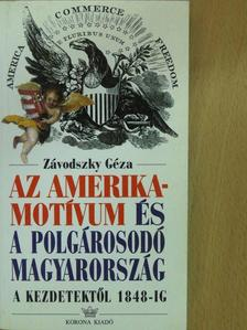 Závodszky Géza - Az Amerika-motívum és a polgárosodó Magyarország (dedikált példány) [antikvár]