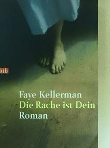 Faye Kellerman - Die Rache ist Dein [antikvár]