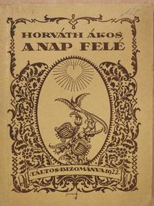 Horváth Ákos - A Nap felé [antikvár]