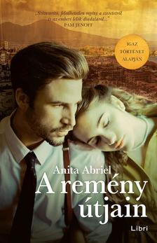 Abriel, Anita - A remény útjain