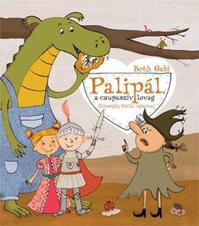 Both Gabi - Palipál, a csupaszív lovag