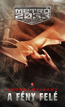 Andrej Gyjakov - A fény felé [eKönyv: epub, mobi]