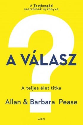 Allan Pease - Barbara Pease - A válasz - A teljes élet titka [eKönyv: epub, mobi]