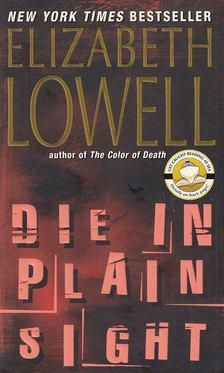 Elizabeth Lowell - Die in Plain Sight [antikvár]