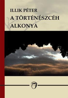 Illik Péter - A TÖRTÉNÉSZCÉH ALKONYA