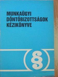 Dr. Nagy László - Munkaügyi döntőbizottságok kézikönyve [antikvár]