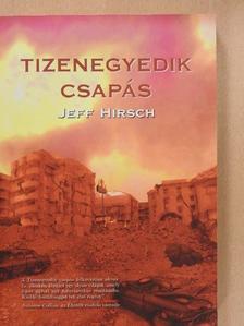 Jeff Hirsch - Tizenegyedik csapás [antikvár]