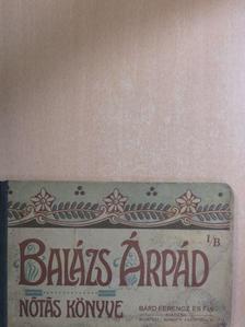 Antal Iván - Balázs nótás könyve I/B. [antikvár]