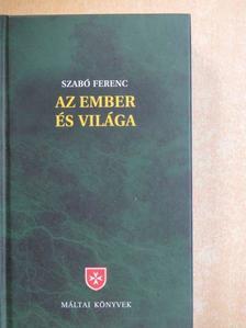 Szabó Ferenc - Az ember és világa [antikvár]